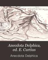 Anecdota Delphica, ed. E. Curtius