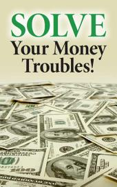 Solve Your Money Troubles!: Experience Christian financial success