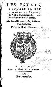 Les Estats, esquels il est discouru du Prince, du Noble&du tiers Estat, conformément à nostre temps, etc