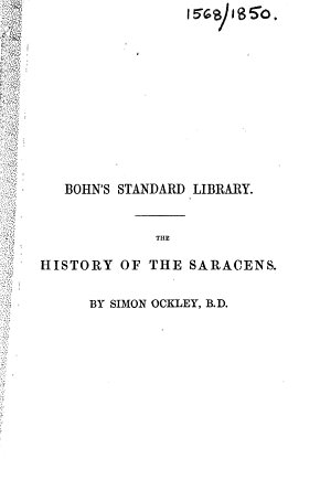 The History of the Saracens     The Sixth Edition  Revised  Improved and Enlarged