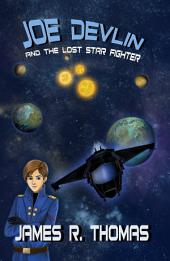 Joe Devlin: And the Lost Star Fighter