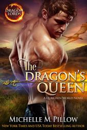 The Dragon's Queen: Dragon-Shifter Romance: Dragon Lords #9
