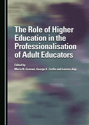 The Role of Higher Education in the Professionalisation of Adult Educators PDF