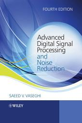Advanced Digital Signal Processing and Noise Reduction: Edition 4