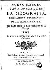 Nuevo metodo para apreender la géografía: Explicacion y demostracion de las mejores cartas que hasta ahora se han publicado en la Europa