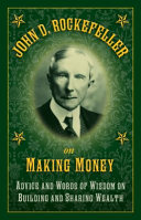 John D  Rockefeller on Making Money PDF