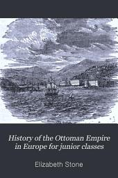 History of the Ottoman Empire in Europe for Junior Classes