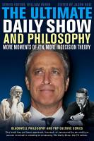 The Ultimate Daily Show and Philosophy PDF