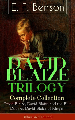 DAVID BLAIZE TRILOGY     Complete Collection  David Blaize  David Blaize and the Blue Door   David Blaize of King s  Illustrated Edition