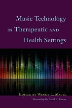 Music Technology in Therapeutic and Health Settings PDF