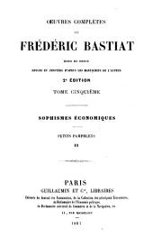 OEuvres complètes de Fréderic Bastiat: Sophismes économiques. Petits pamphlets. I, II. 3. éd. 1873