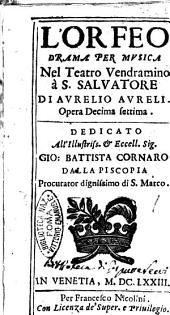 L'Orfeo drama per musica nel teatro Vendramino à S. Saluatore di Aurelio Aureli. Opera decima settima. Dedicato all' illustriss. ... Gio. Battista Cornaro ..