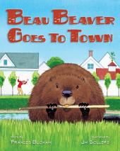 Beau Beaver Goes to Town