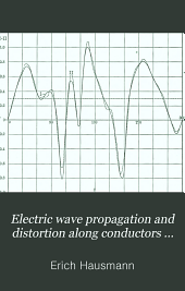 Electric Wave Propagation and Distortion Along Conductors ...