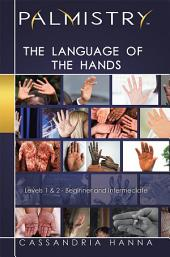 Palmistry: the Language of the Hands: Levels 1 and 2-Beginner and Intermediate