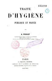 Traité d'hygiène publique et privée