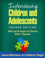 Interviewing Children and Adolescents, Second Edition