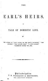 The Earl's Heirs: A Tale of Domestic Life