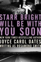 Starr Bright Will Be with You Soon