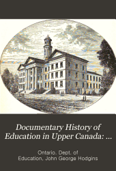 Documentary History of Education in Upper Canada: 1831-1836