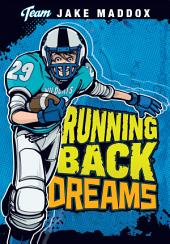 Team Jake Maddox Sports Stories: Jake Maddox: Running Back Dreams