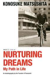 Nurturing Dreams My Path in Life: 夢を育てる?わが歩みし道?
