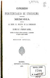 Memoria dirigida al Excmo. Sr. Ministro de la gobernacion por el Ilmo. Sr. D. Francisco Lastres, individuo de la Junta de reforma penitenciaria, y representante de España en aquella Asamblea ...