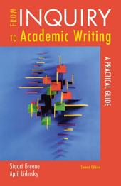 From Inquiry to Academic Writing: A Practical Guide, Edition 2