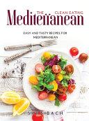 The Clean Eating Mediterranean