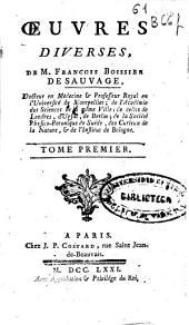 Oeuvres diverses de M. François Boissier de Sauvage: Volume1