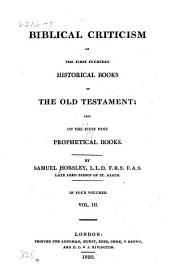 Biblical criticism on the first fourteen historical books of the Old Testament: also on the first nine prophetical books, Volume 3