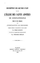 Description des œuvres d'art et de l'Eǵlise des Saints Apôtres de Constantinople: poème en vers iambiques par Constantin le Rhodien, publié d'après le manuscrit du Mont-Athos