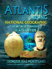 ATLANTIS RISING National Geographic e la ricerca scientifica di Atlantide.