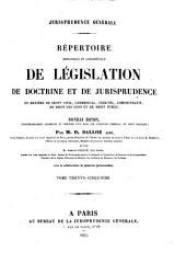 Répertoire méthodique et alphabétique de législation, de doctrine et de jurisprudence en matière de droit civil, commercial, criminel, administratif, de droit des gens et de droit public: Volume35