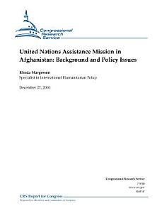 United Nations Assistance Mission in Afghanistan  Background and Policy Issues PDF