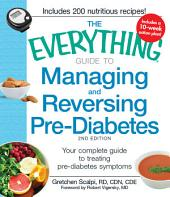 The Everything Guide to Managing and Reversing Pre-Diabetes: Your Complete Guide to Treating Pre-Diabetes Symptoms, Edition 2