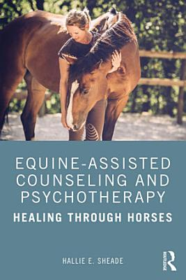 Equine Assisted Counseling and Psychotherapy PDF