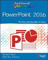 Teach Yourself VISUALLY PowerPoint 2016 PDF