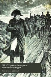 Life of Napoleon Buonaparte. Revised and abridged
