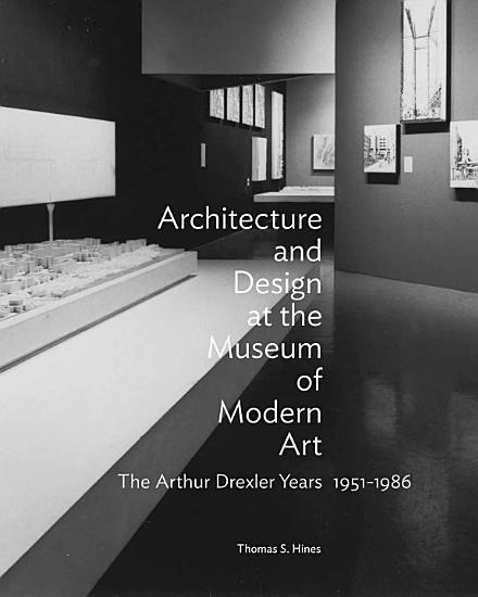 Architecture and Design at the Museum of Modern Art PDF