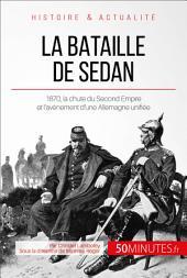 La bataille de Sedan: 1870, l'avènement d'une puissance allemande unie
