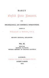 "Helyas. Doctor Faustus. (The history of ... Dr. John Faustus ... tr. into English, by P.R. gent., with introd., including the ballad ""The just judgment of God shew'd upon Dr. Faustus"") Second report of Doctor Faustus"