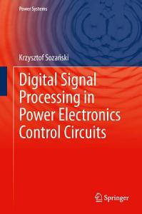 Digital Signal Processing in Power Electronics Control Circuits PDF