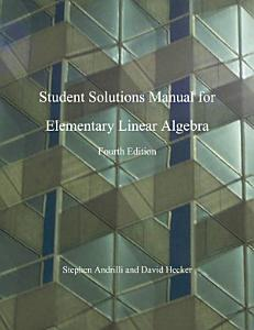 Elementary Linear Algebra  Students Solutions Manual  e only  PDF