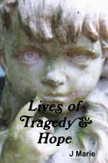 Lives of Tragedy & Hope