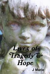 Lives Of Tragedy Hope Book PDF