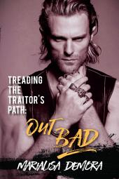 Treading the Traitor's Path: Out Bad: Neither This, Nor That MC #2