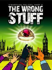 The Wrong Stuff: K'Barthan Series: Part 2