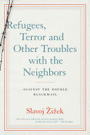 Refugees  Terror and Other Troubles with the Neighbors