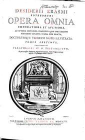 Desiderii Erasmi Roterodami Opera omnia emendatiora et avctiora: Volume 7